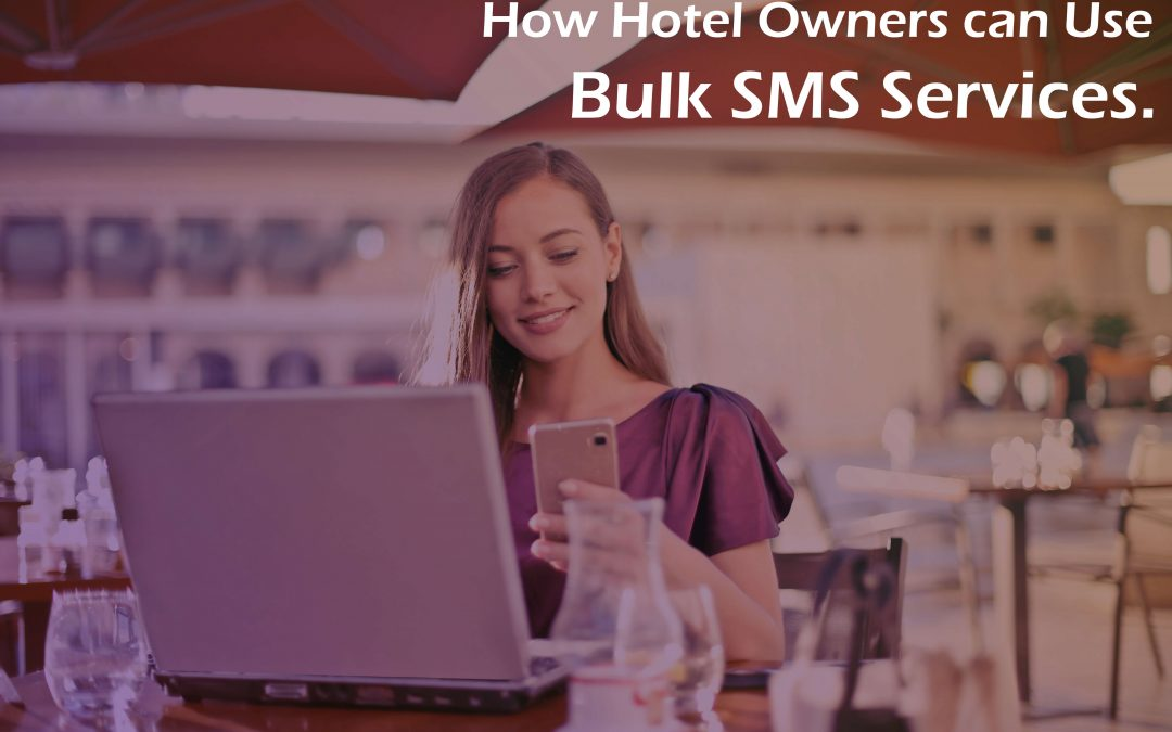 How hotel owners can use Bulk SMS Services.