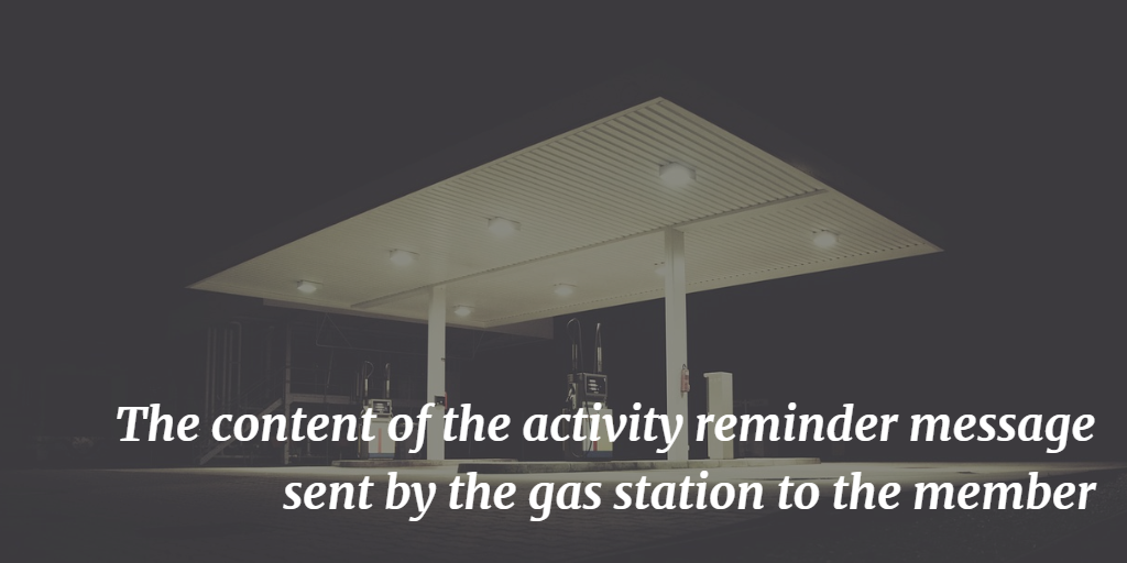 The content of the activity reminder message sent by the gas station to the member