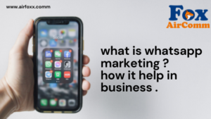 what is whatsapp marketing how it helps in business