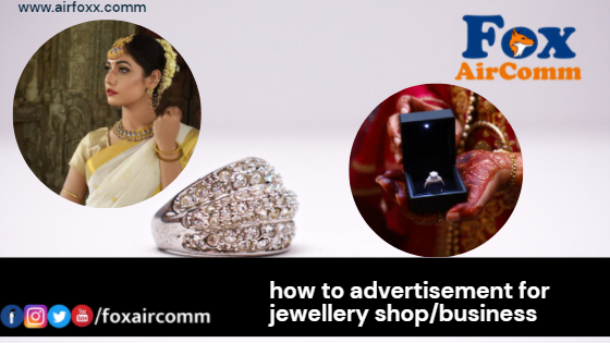 how to advertisement for jewellery shop/business