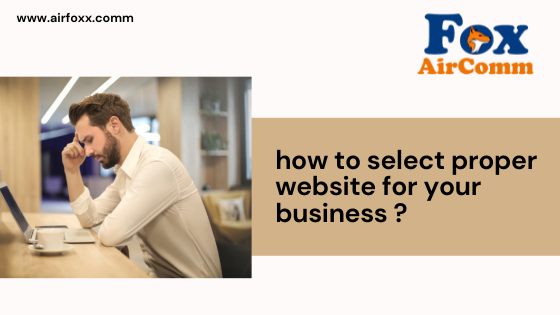 How to select proper website for your business ?