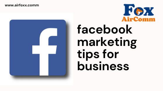 facebook marketing tips for business