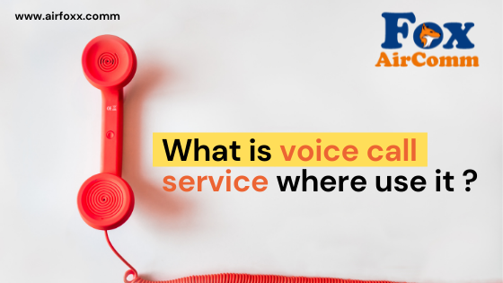 What is voice call service where use it ?