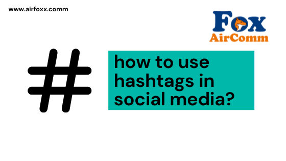 how to use hashtag in social media ?